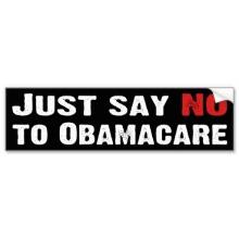 just_say_no_to_obamacare_bumper_sticker-r6e70d4ebf9824a459df1841770e5e633_v9wht_8byvr_512